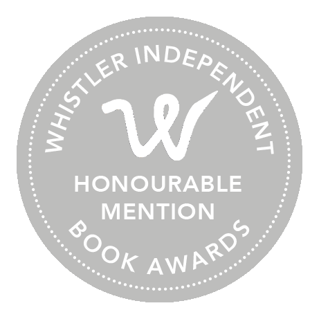 Honorouble Mention at the Whistler Independent Book Awards